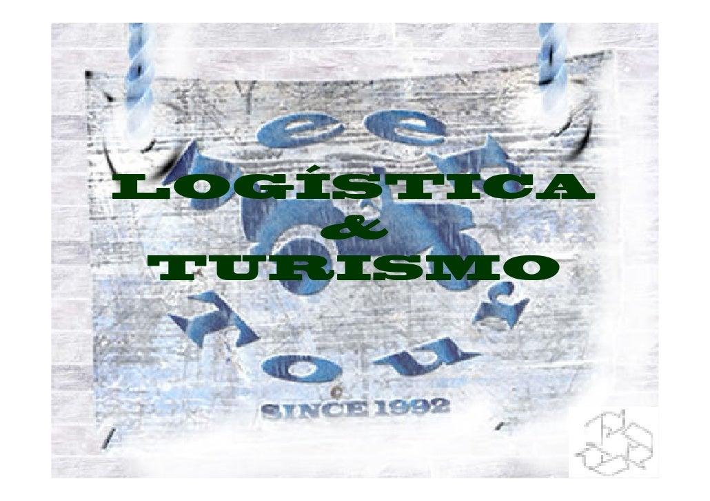 LOGÍSTICA     &  TURISMO