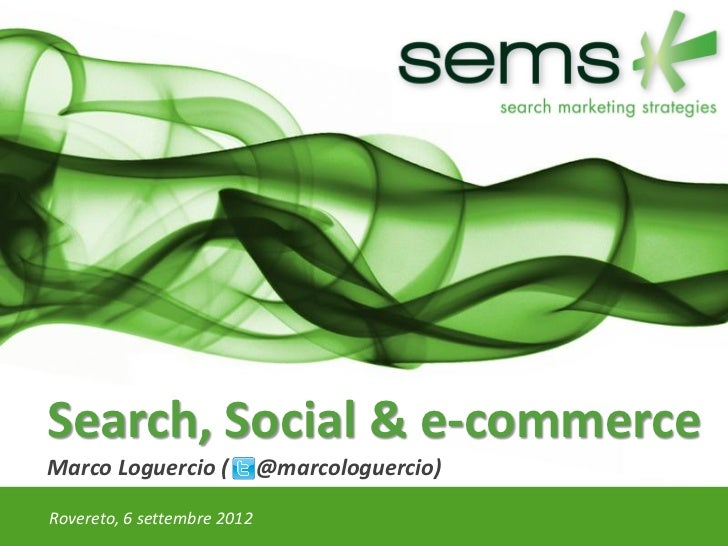 Search, Social & e-commerce: la presentazione di Marco Loguercio a Trentino Sviluppo