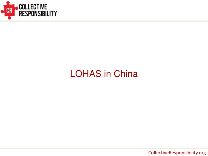 LOHAS in China                 CollectiveResponsibility.org