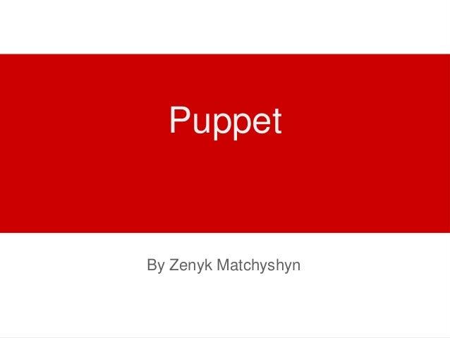 Puppet  By Zenyk Matchyshyn