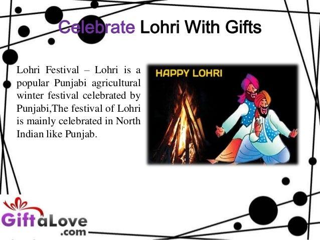 Celebrate Lohri With Gifts Lohri Festival – Lohri is a popular Punjabi agricultural winter festival celebrated by Punjabi,...