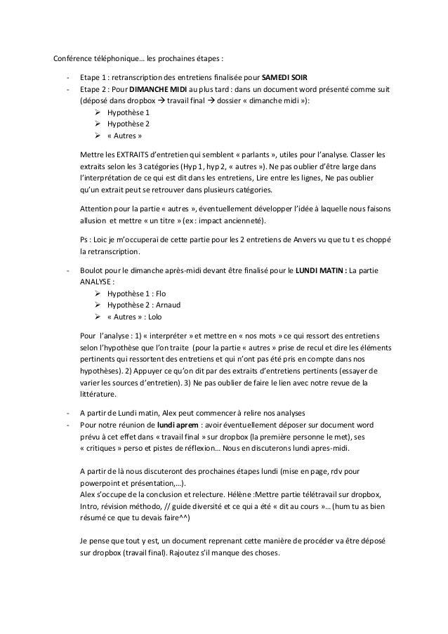 Conférence téléphonique… les prochaines étapes : - Etape 1 : retranscription des entretiens finalisée pour SAMEDI SOIR - E...