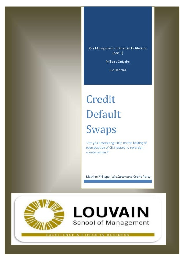 """Risk Management of Financial Institutions (part 1) Philippe Grégoire Luc Henrard Credit Default Swaps """"Are you advocating ..."""
