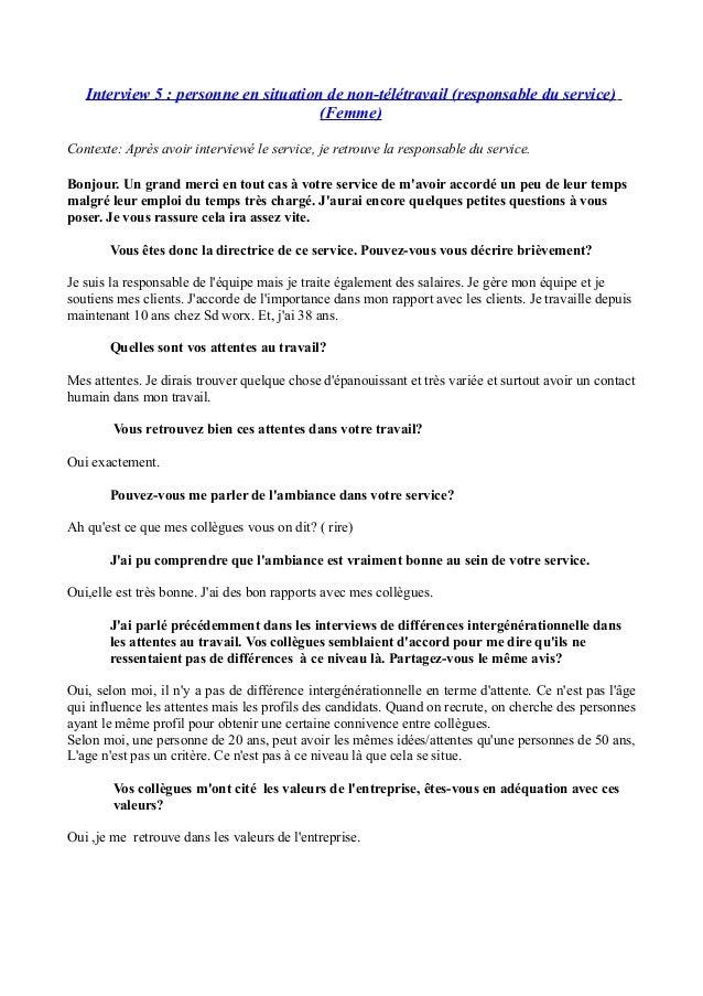 Interview 5 : personne en situation de non-télétravail (responsable du service) (Femme) Contexte: Après avoir interviewé l...