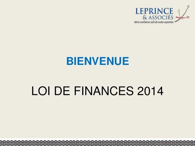 BIENVENUE  LOI DE FINANCES 2014