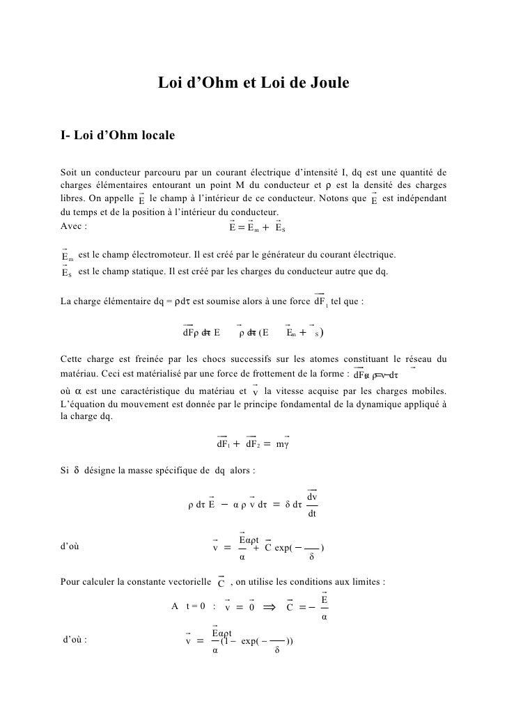 Loi d'Ohm et Loi de JouleI- Loi d'Ohm localeSoit un conducteur parcouru par un courant électrique d'intensité I, dq est un...