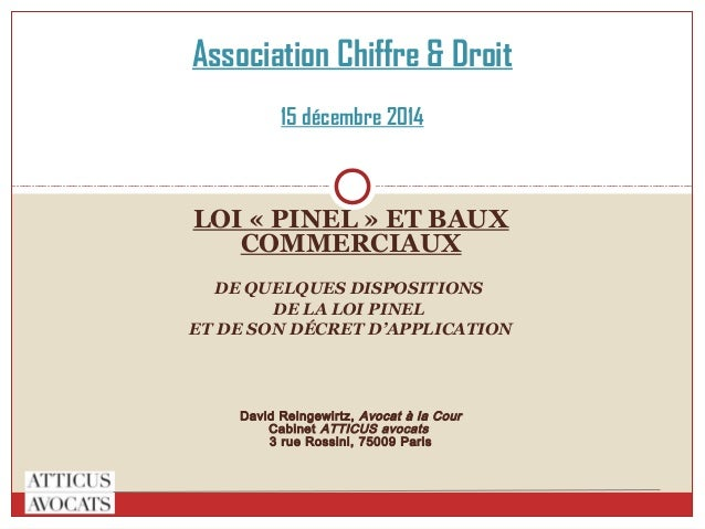 LOI « PINEL » ET BAUX COMMERCIAUX DE QUELQUES DISPOSITIONS DE LA LOI PINEL ET DE SON DÉCRET D'APPLICATION David Reingewirt...