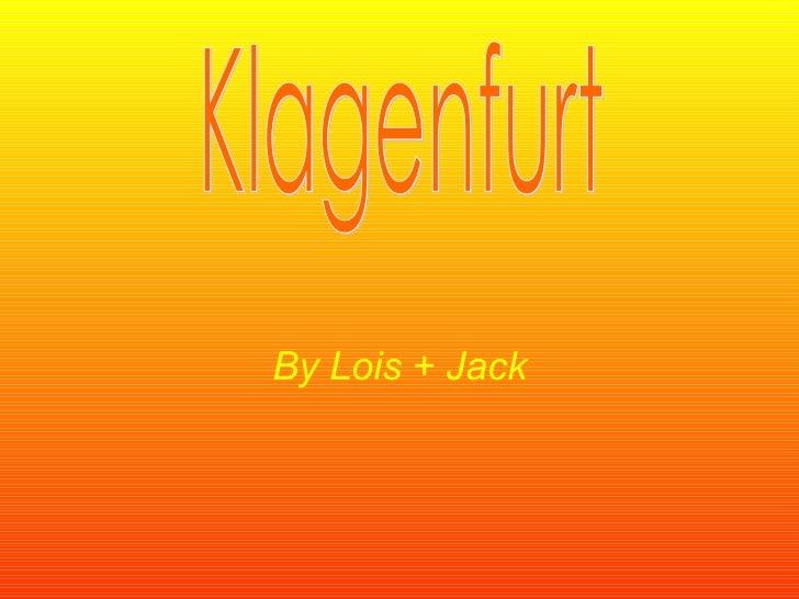 By Lois + Jack Klagenfurt
