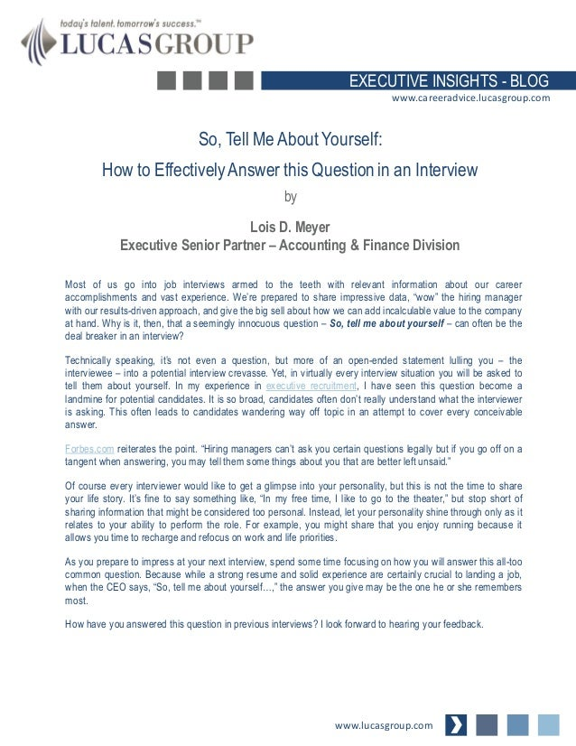 questions to answer about yourself in an essay During a job interview, the interviewer can ask many questions some of the common questions are the 'tell us about yourself' interview questions your answers to these questions are important make sure that you are prepared for these types of interview questions.