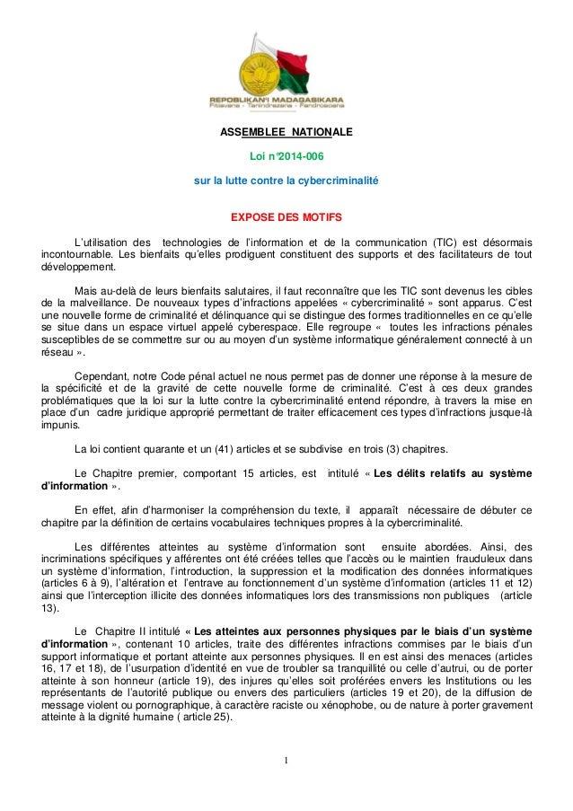 1 ASSEMBLEE NATIONALE Loi n°2014-006 sur la lutte contre la cybercriminalité EXPOSE DES MOTIFS L'utilisation des technolog...