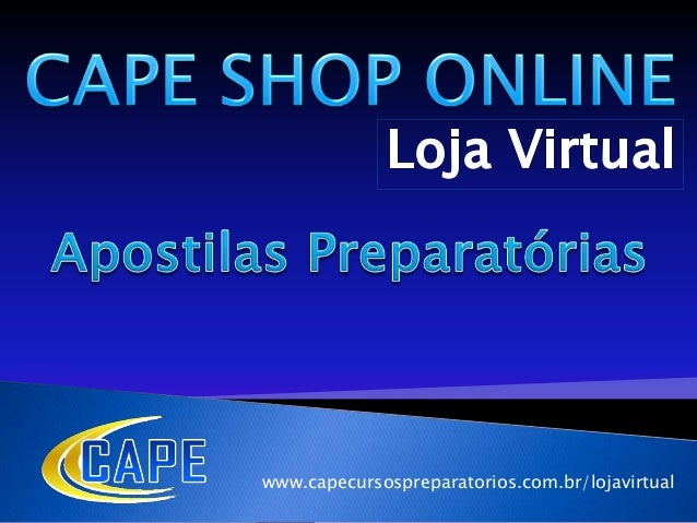 www.capecursospreparatorios.com.br/lojavirtual
