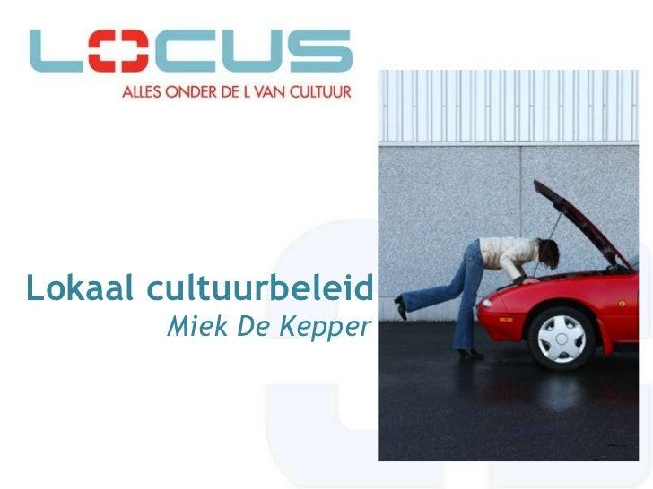 Lokaal cultuurbeleid   Miek De Kepper