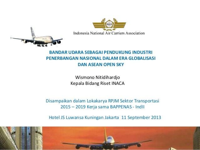 1 Hotel JS Luwansa Kuningan Jakarta 11 September 2013 Disampaikan dalam Lokakarya RPJM Sektor Transportasi 2015 – 2019 Ker...