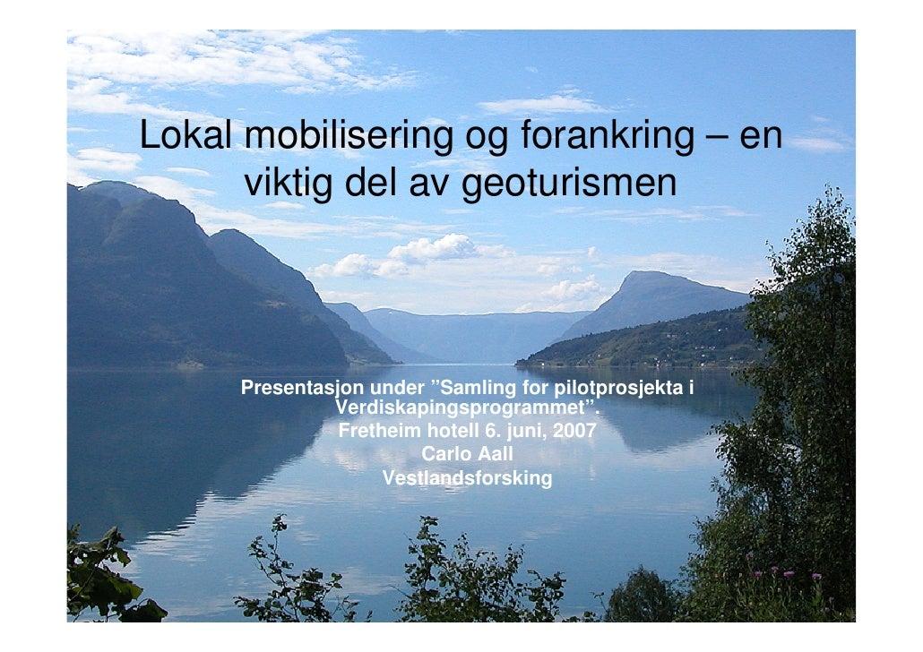 Lokal mobilisering og forankring - en viktig del av geoturismen