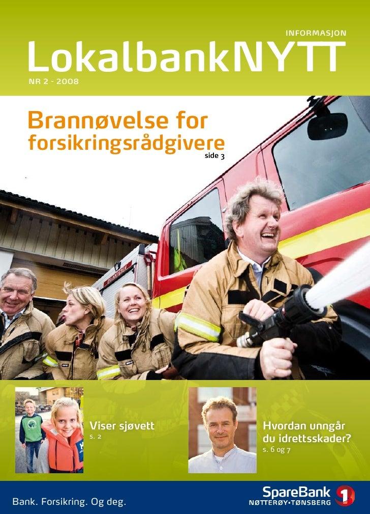 Informasjon       Lokalbanknytt    nr 2 - 2008        Brannøvelse for    forsikringsrådgivere          side 3             ...