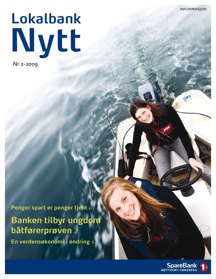 INFORMASJON   Lokalbank  Nytt Nr 2-2009     Penger spart er penger tjent 2-3  Banken tilbyr ungdom båtførerprøven 4 En ver...