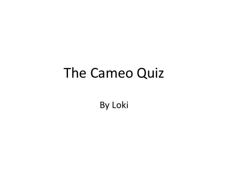 The Cameo Quiz By Loki