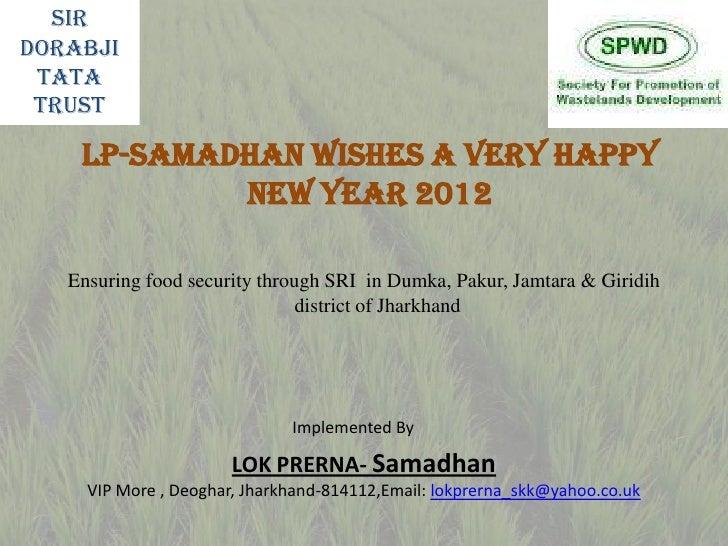 SirDorabji Tata Trust    LP-SAMADHAN wishes a very Happy            new year 2012   Ensuring food security through SRI in ...