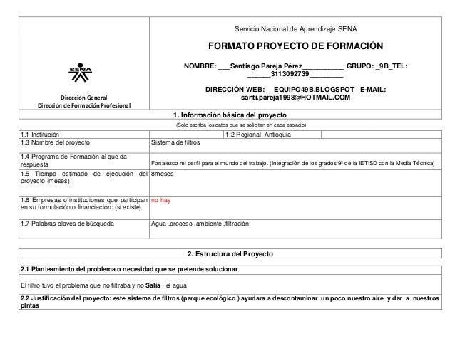 Servicio Nacional de Aprendizaje SENA  FORMATO PROYECTO DE FORMACIÓN NOMBRE: ___Santiago Pareja Pérez___________ GRUPO: _9...