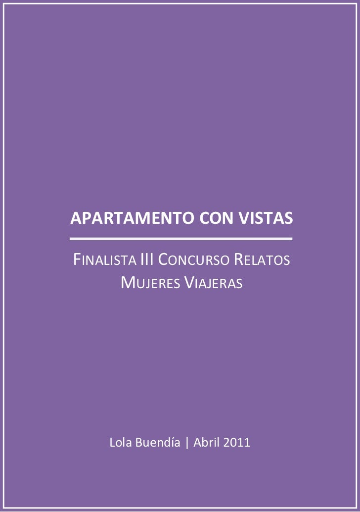 APARTAMENTO CON VISTASFINALISTA III CONCURSO RELATOS       MUJERES VIAJERAS     Lola Buendía | Abril 2011
