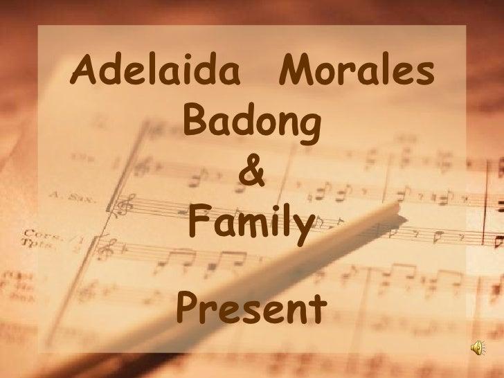 Adelaida Morales     Badong        &      Family    Present