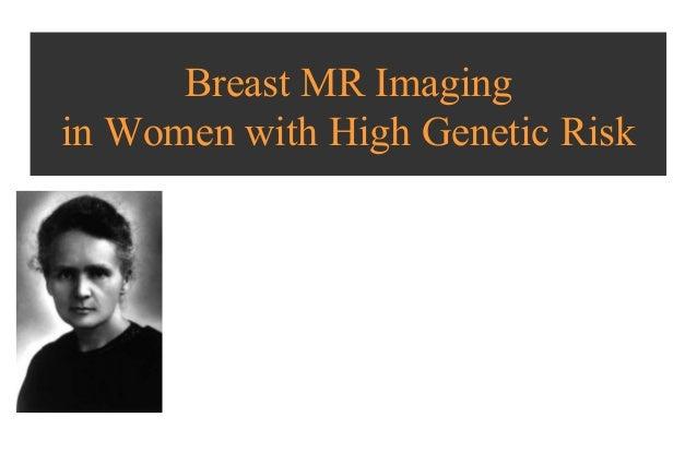 Liliane ollivier : Breast MR Imaging in Women with High Genetic Risk