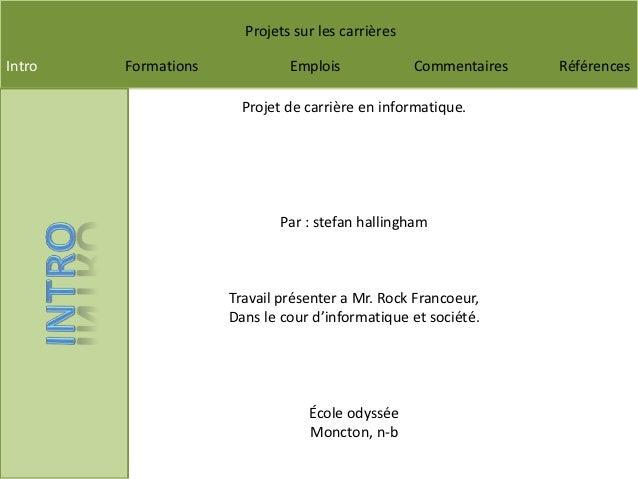 Projets sur les carrièresIntro   Formations            Emplois              Commentaires   Références                     ...