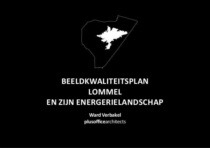 beeldkwaliteitsplan          Lommelen zijn energerielandschap          Ward Verbakel        plusofficearchitects