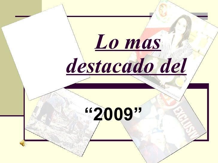"""Lo mas destacado del   """" 2009"""""""