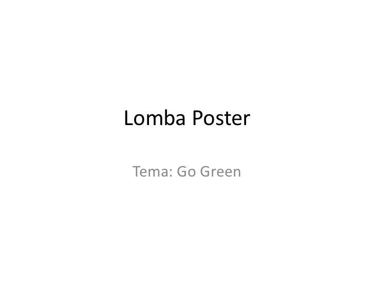 Lomba PosterTema: Go Green