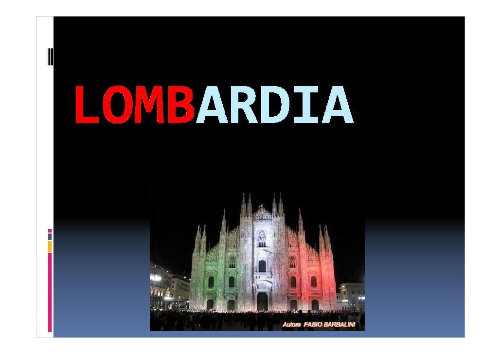 La Lombardia è una regione amministrativa a statuto ordinario   dellItalia nord-occidentale, istituita nel 1970.Con 9.973....
