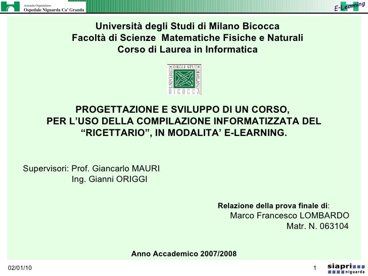 Università degli Studi di Milano Bicocca Facoltà di Scienze  Matematiche Fisiche e Naturali Corso di Laurea in Informatica...