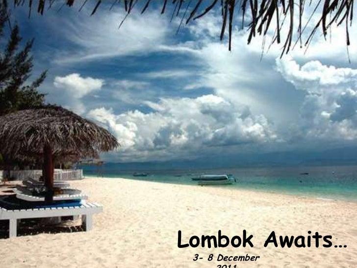 Lombok Awaits… 3- 8 December