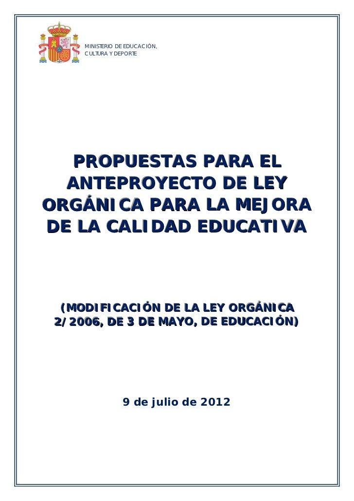 MINISTERIO DE EDUCACIÓN,     CULTURA Y DEPORTE  PROPUESTAS PARA EL  ANTEPROYECTO DE LEYORGÁNICA PARA LA MEJORADE LA CALIDA...