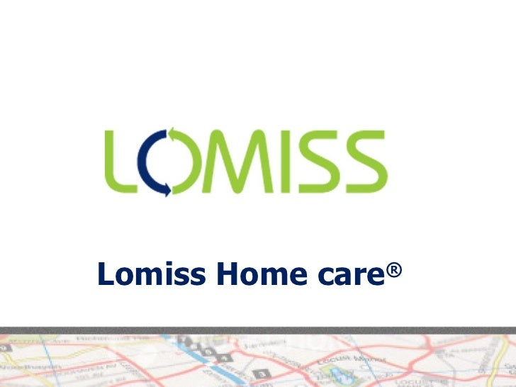 Lomiss home care