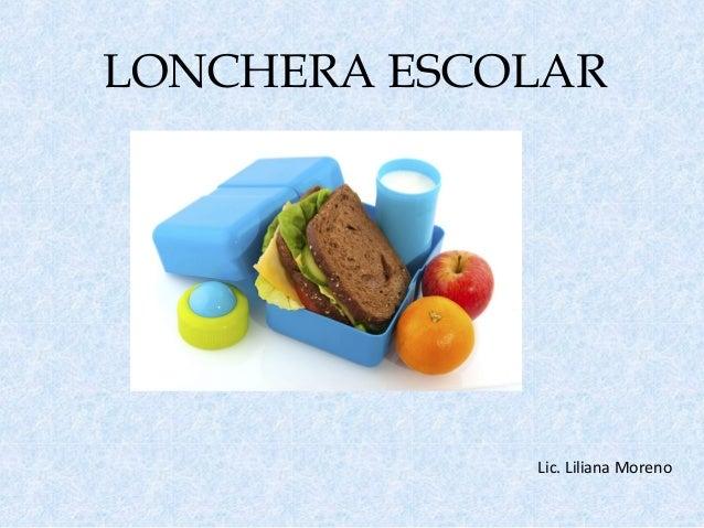 LONCHERA ESCOLAR Lic. Liliana Moreno