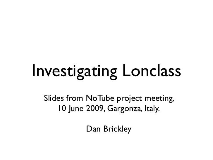 NoTube: Investigating Lonclass