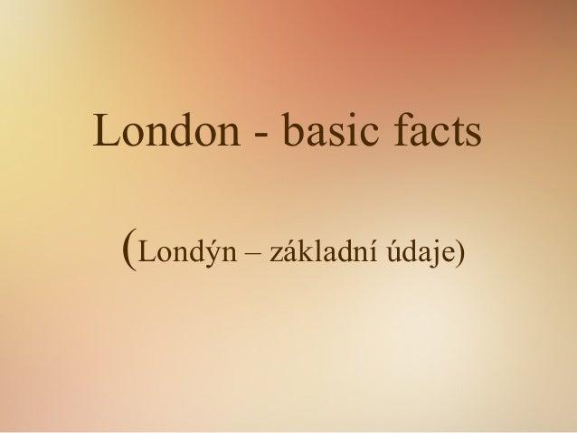 London - basic facts (Londýn – základní údaje)