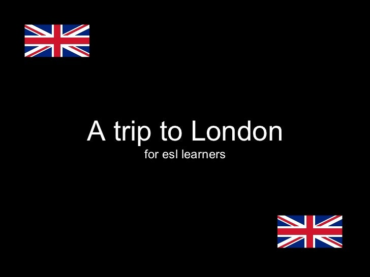A trip to London for esl learners