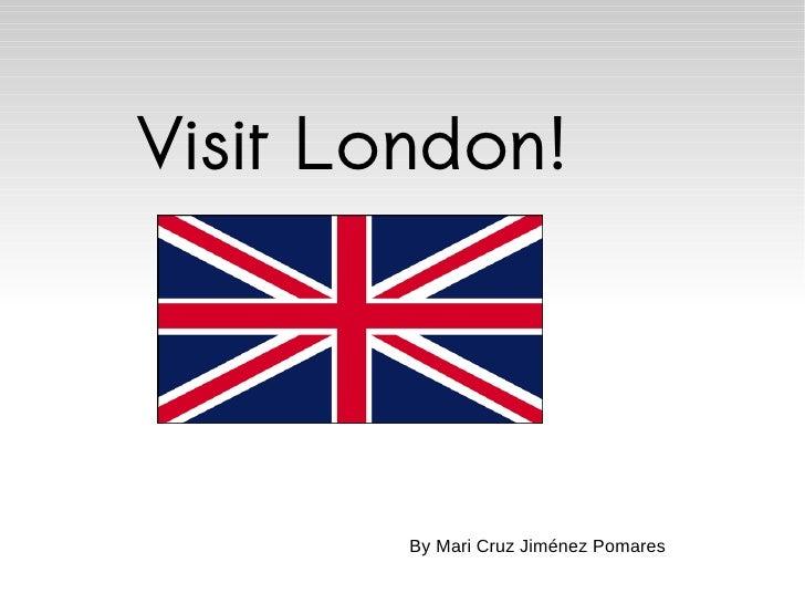 Visit London! By Mari Cruz Jiménez Pomares