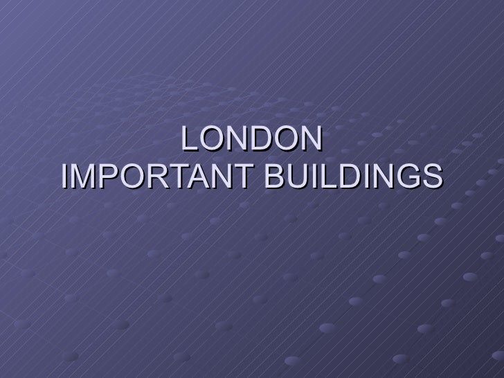LONDON IMPORTANT BUILDINGS