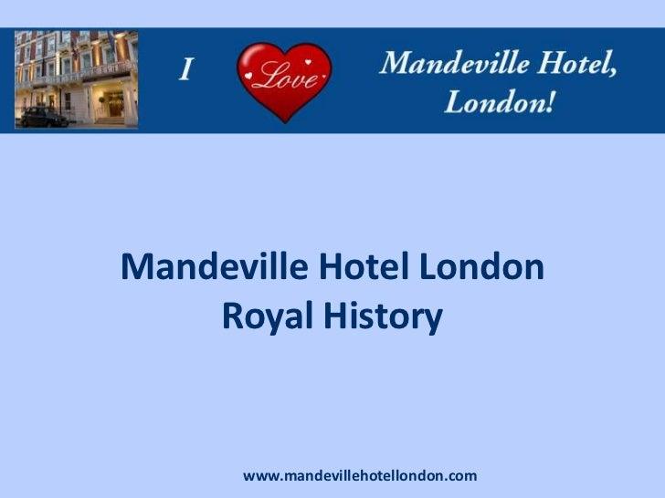 Mandeville Hotel London    Royal History      www.mandevillehotellondon.com