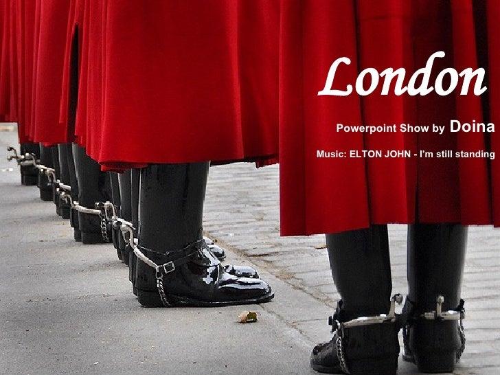 London Powerpoint Show by  Doina Music: ELTON JOHN - I'm still standing