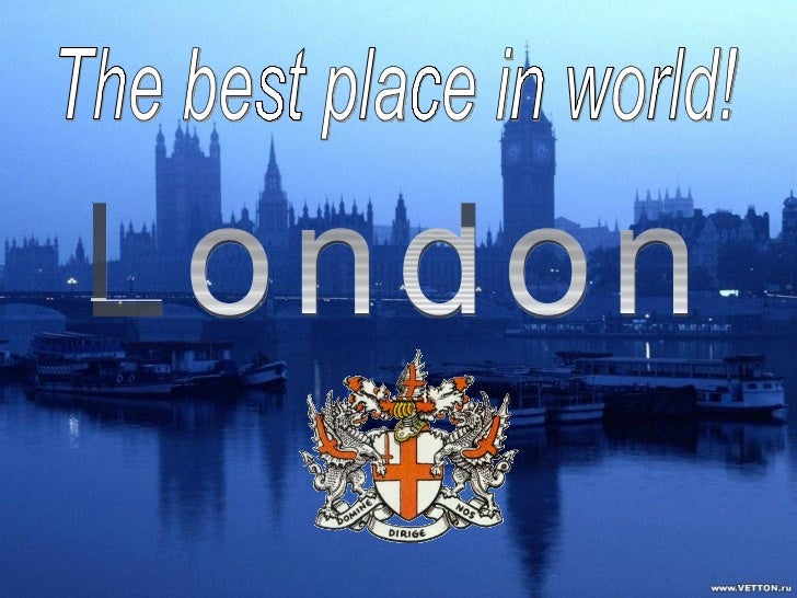 It consists of three parts:the City of London, the West End        and the East End.