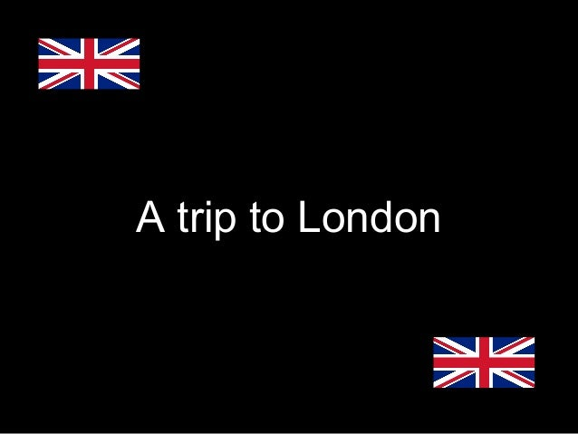 A tour for London