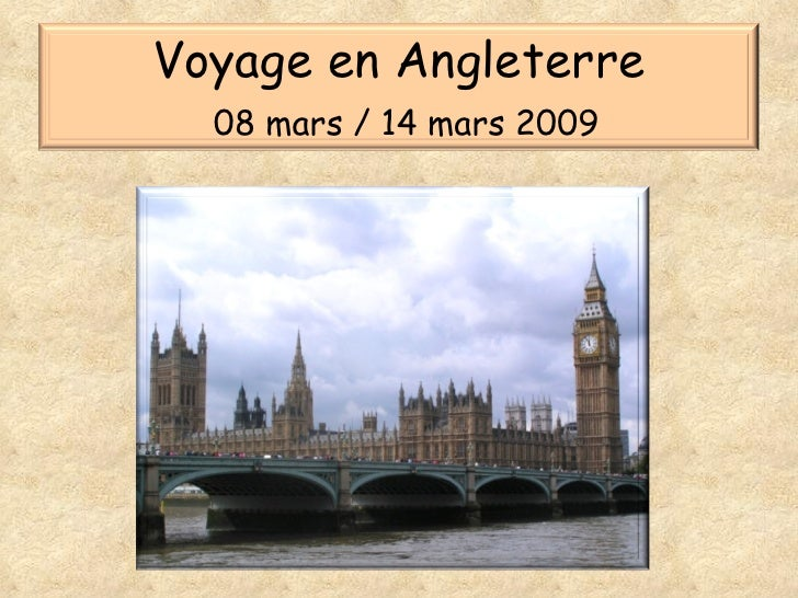 Voyage en Angleterre   08 mars / 14 mars 2009