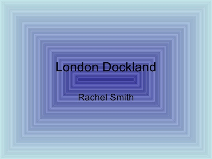 London Docklands by rachel smith