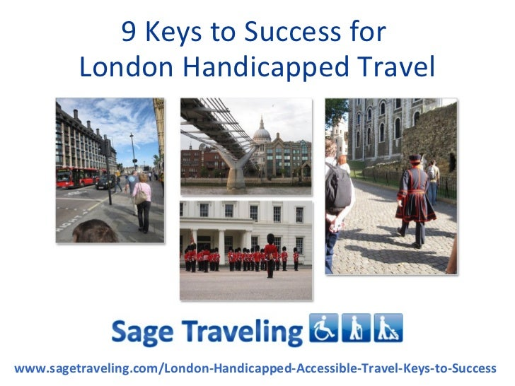 9 Keys To Success For London Handicapped Travel