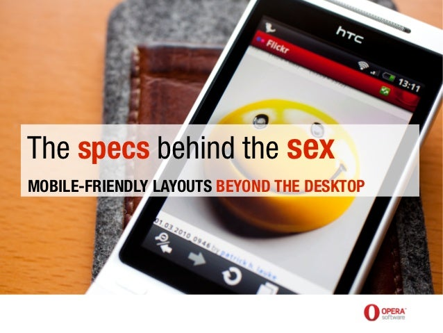 The specs behind the sex, mobile-friendly layout beyond the desktop