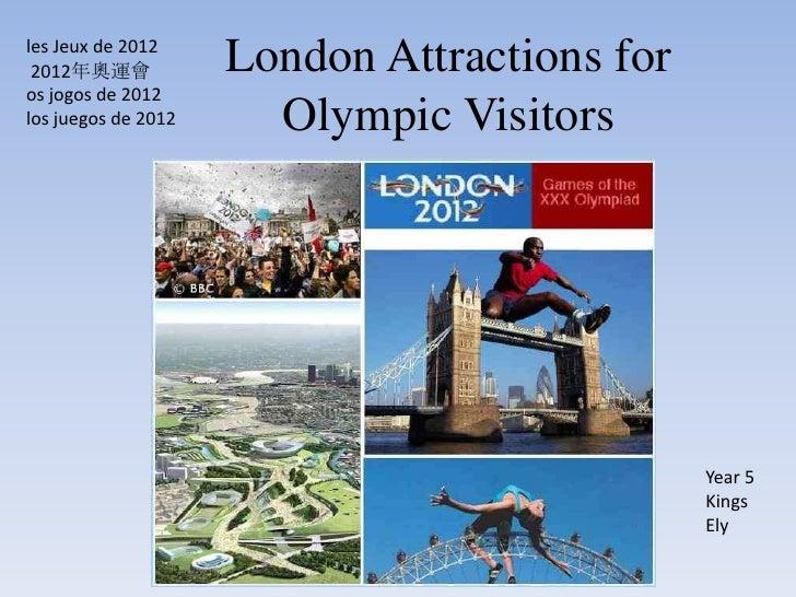les Jeux de 2012 2012年奧運會            London Attractions foros jogos de 2012los juegos de 2012     Olympic Visitors        ...